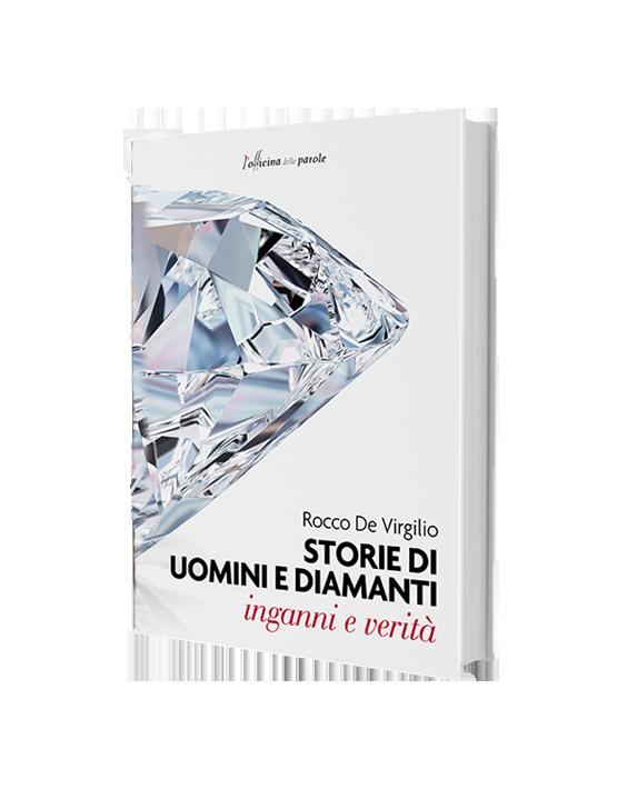 Rocco De Virgilio: Storie di uomini e diamanti
